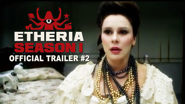 Etheria: Season 1 Official Trailer #2
