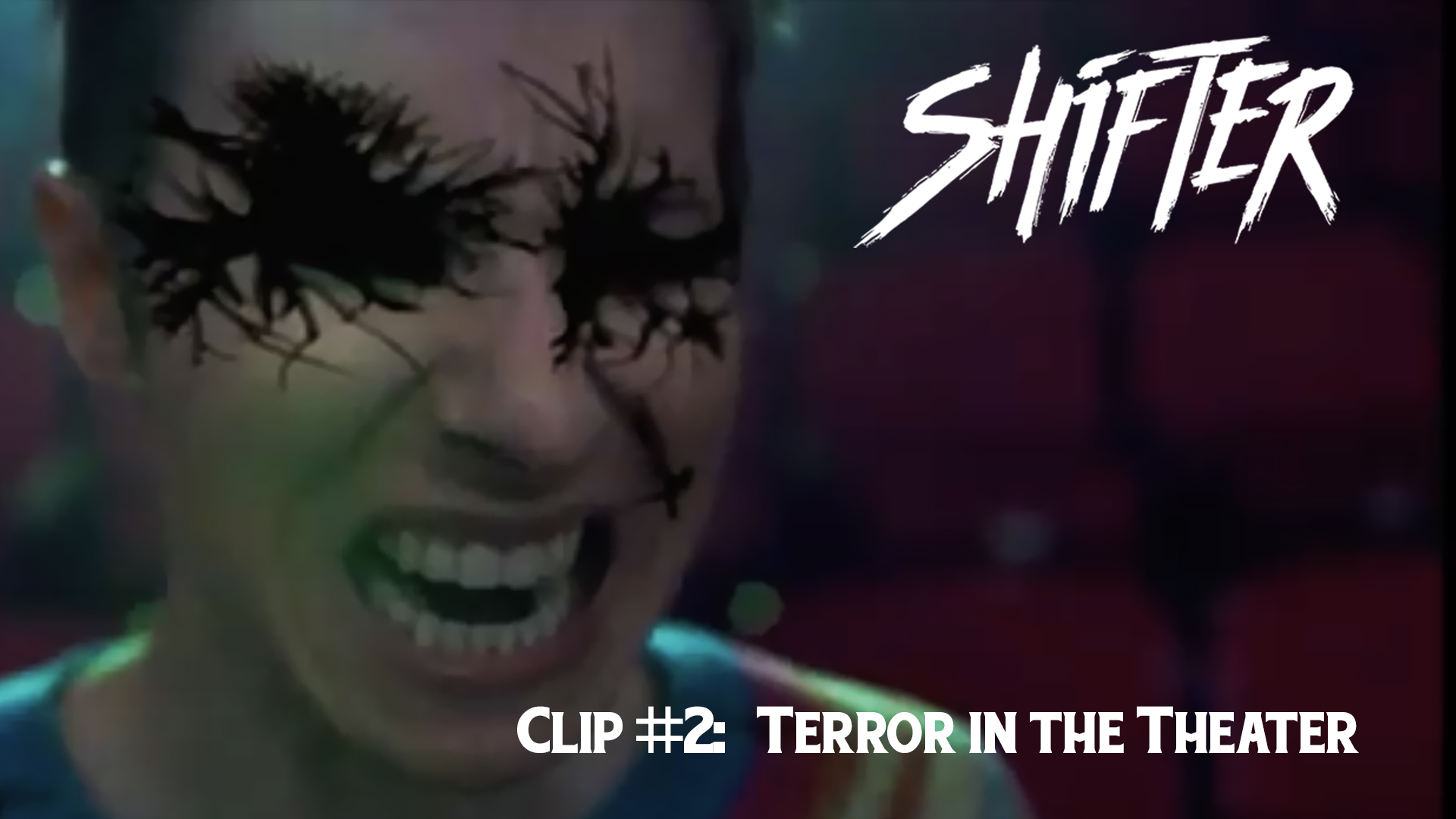 Shifter Clip #2: Terror in the Theater